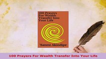 100 Prayers For Wealth Transfer Into Your Life