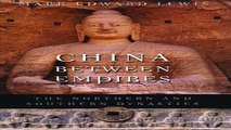 Read China between Empires  The Northern and Southern Dynasties  History of Imperial China  Ebook