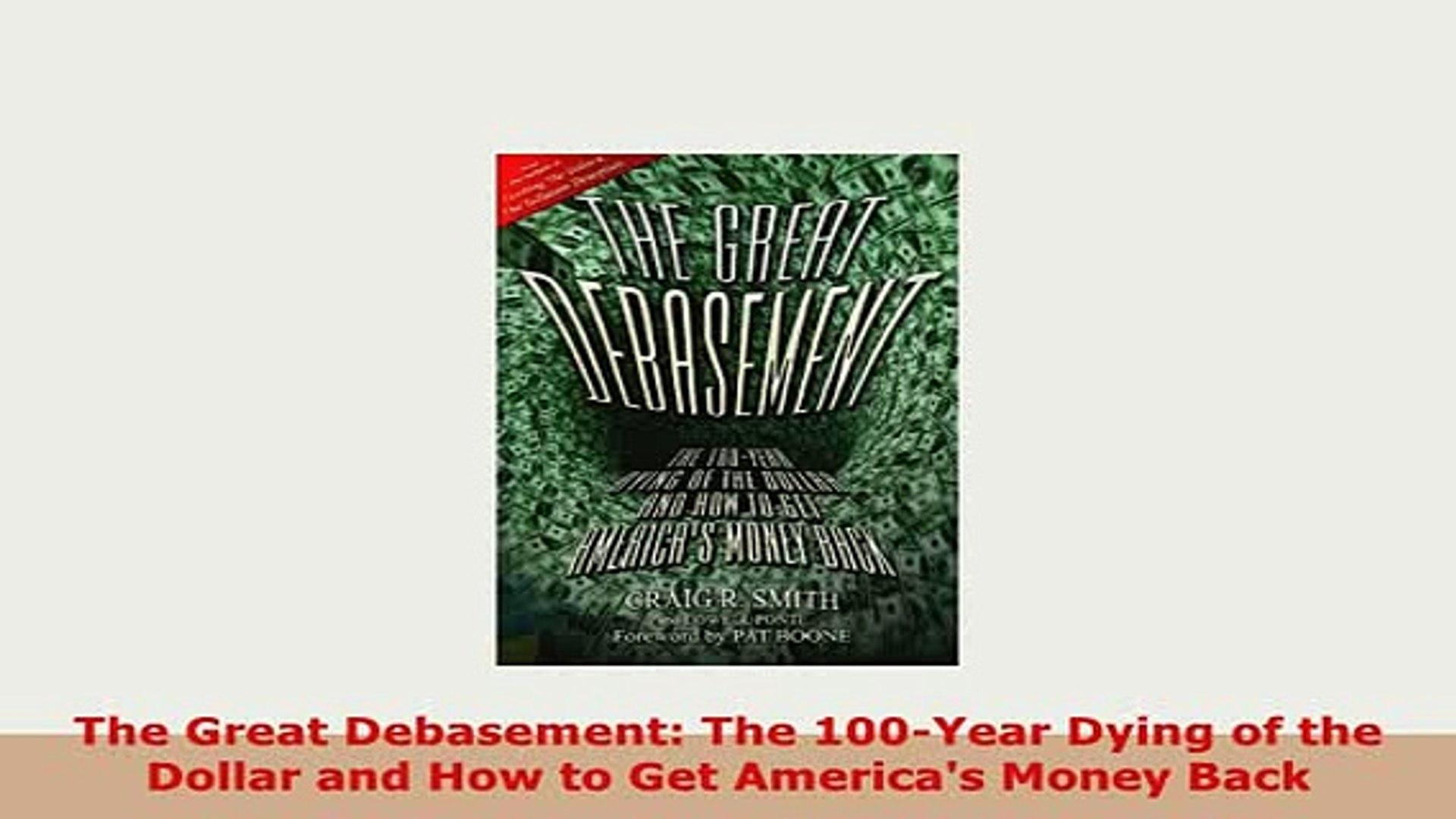 PDF  The Great Debasement The 100Year Dying of the Dollar and How to Get Americas Money Back Read On
