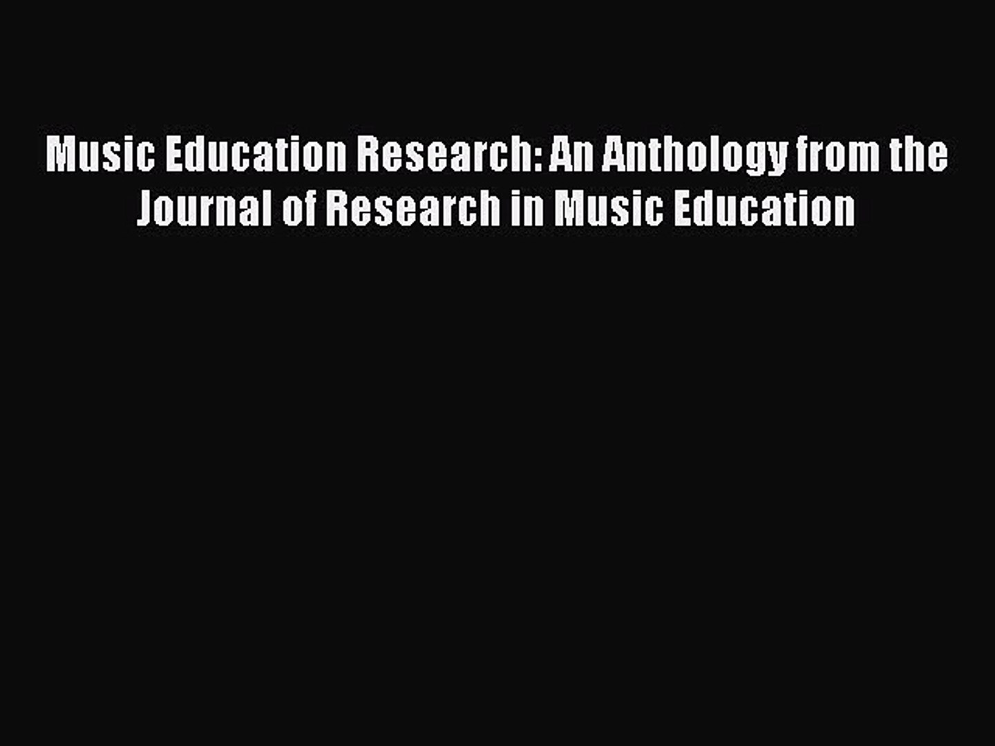 Download Music Education Research: An Anthology from the Journal of Research in Music Education