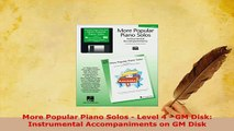 Download  More Popular Piano Solos  Level 4  GM Disk Instrumental Accompaniments on GM Disk Free Books