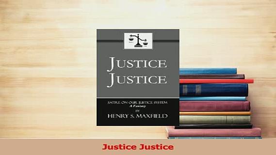 Read  Justice Justice Ebook Free