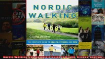 Read  Nordic Walking The Complete Guide to Health Fitness and Fun  Full EBook