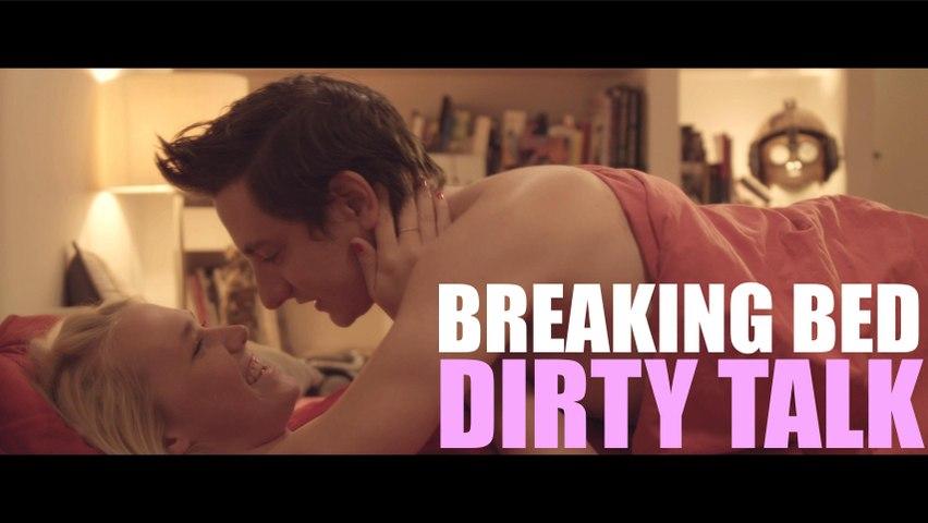 Dirty Talk - Breaking Bed