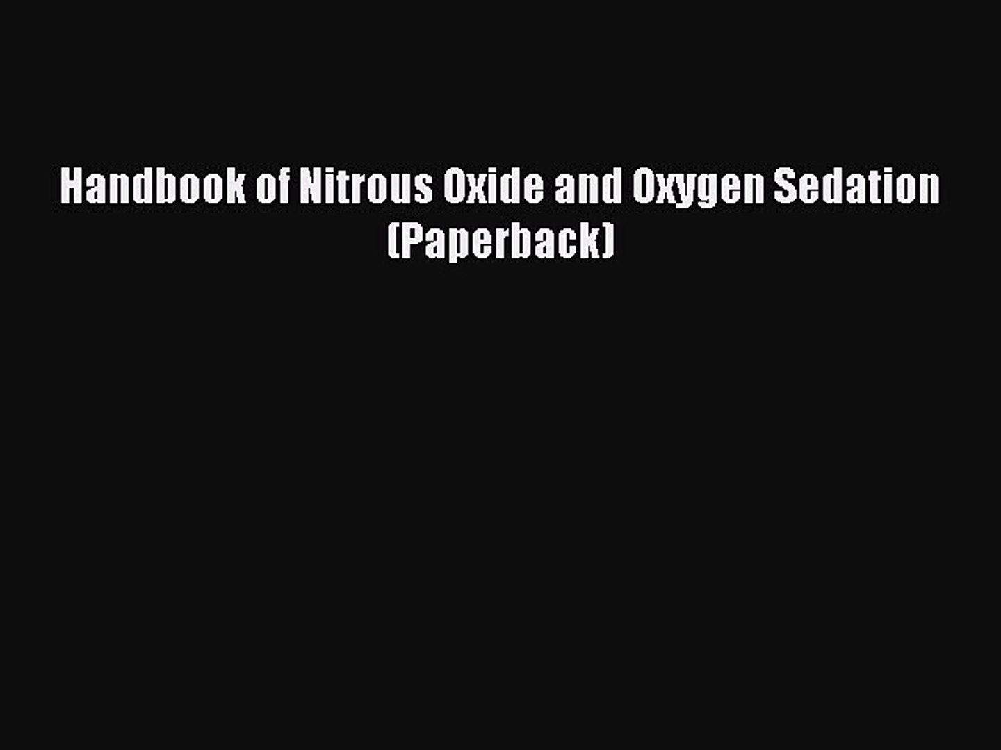 Handbook of Nitrous Oxide and Oxygen Sedation, 4e