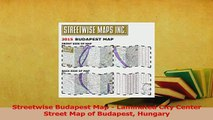 PDF  Streetwise Budapest Map  Laminated City Center Street Map of Budapest Hungary Read Online