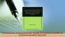 Download  Continuous Improvement Tools A Practical Guide to Achieve Quality Results Download Full Ebook