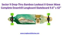 Sector 9 Bamboo Longboard Review | Best Longboards