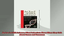 DOWNLOAD PDF  An A to Z of DNA Science What Scientists Mean When They Talk about Genes and Genomes FULL FREE