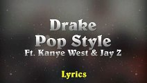 Drake - Pop Style feat. Kanye West & Jay-Z (The Throne) (paroles Lyrics)