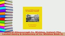 Download  Acton of Kilmacurragh Co Wicklow Ireland The Landed Gentry  Aristocracy of Co Wicklow Read Online