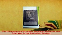 PDF  The Holocaust and Strategic Bombing Genocide and Total War in the Twentieth Century  EBook