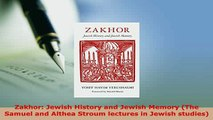 PDF  Zakhor Jewish History and Jewish Memory The Samuel and Althea Stroum lectures in Jewish Free Books