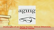 Download  Challenges of an Aging Society Ethical Dilemmas Political Issues Free Books