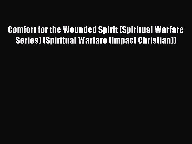 [PDF] Comfort for the Wounded Spirit (Spiritual Warfare Series) (Spiritual Warfare (Impact
