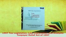 PDF  1997 Tax Legislation Law Explanation and Analysis Taxpayer Relief Act of 1997 Download Full Ebook