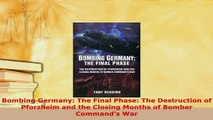 Download  Bombing Germany The Final Phase The Destruction of Pforzheim and the Closing Months of Free Books