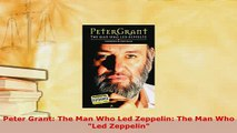 PDF  Peter Grant The Man Who Led Zeppelin The Man Who Led Zeppelin Download Full Ebook