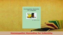 Read  Homeopathic Remedies for Infertility Ebook Free