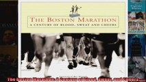 Read  The Boston Marathon A Century of Blood Sweat and Cheers  Full EBook