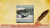 Download  Winslow Homer Artist and Angler by Patricia Junker Sarah Burns 2002 Paperback  Read Online