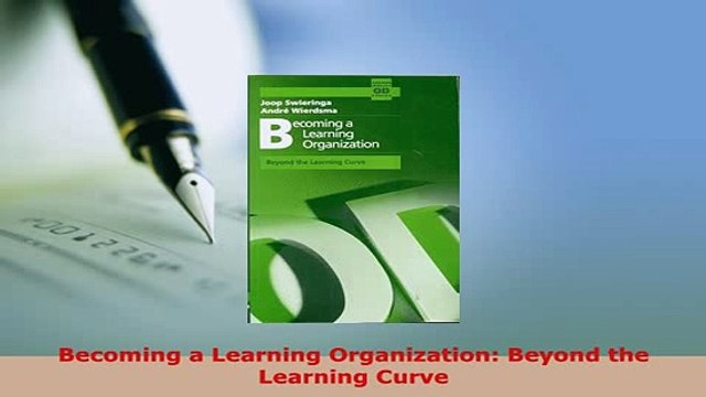 PDF  Becoming a Learning Organization Beyond the Learning Curve Download Online