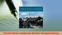Download  Private Views Inside the Worlds Greatest Homes PDF Online