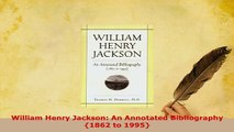PDF  William Henry Jackson An Annotated Bibliography 1862 to 1995  EBook