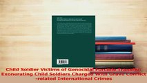 Download  Child Soldier Victims of Genocidal Forcible Transfer Exonerating Child Soldiers Charged PDF Free
