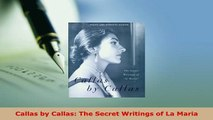 PDF  Callas by Callas The Secret Writings of La Maria PDF Book Free