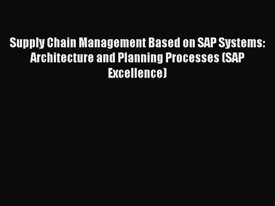 Architecture and Planning Processes Supply Chain Management Based on SAP Systems