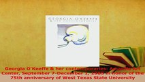 PDF  Georgia OKeeffe  her contemporaries Amarillo Art Center September 7December 1 1985 in Free Books