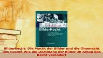 Download  BilderRecht Die Macht der Bilder und die Ohnmacht des Rechts Wie die Dominanz der Bilder Ebook Free