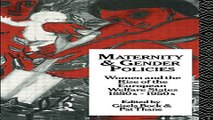 Read Maternity and Gender Policies  Women and the Rise of the European Welfare States  18802 1950s