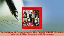 Download  Conspiracy of Assumptions The People VS OJ Simpson Volume 2 The People vs OJ Simpson Ebook Online