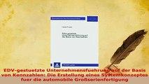 PDF  EDVgestuetzte Unternehmensfuehrung auf der Basis von Kennzahlen Die Erstellung eines Download Full Ebook