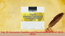 PDF  Top 25 Accounts Payable and Receivable KPIs of 20112012 Download Online