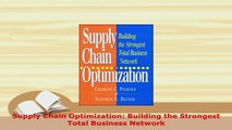 PDF  Supply Chain Optimization Building the Strongest Total Business Network PDF Online