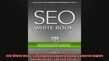 FREE PDF  SEO White Book The Organic Guide to Google Search Engine Optimization The SEO Series  DOWNLOAD ONLINE