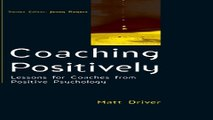 Download Coaching Positively  Lessons for Coaches from Positive Psychology  Coaching in Practice