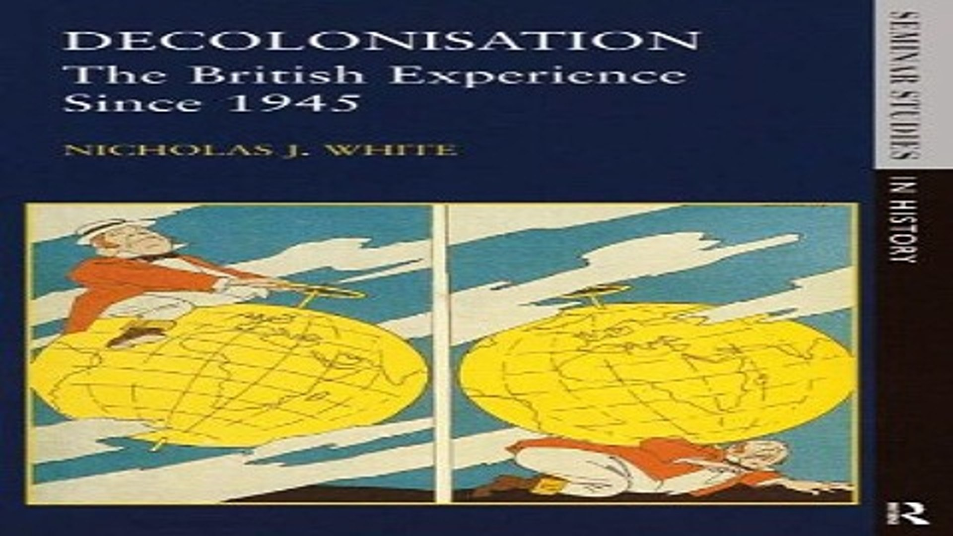 Decolonisation: The British Experience since 1945 (Seminar Studies)