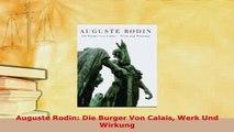 Download  Auguste Rodin Die Burger Von Calais Werk Und Wirkung  Read Online