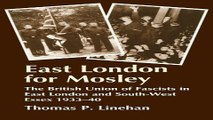 Read East London for Mosley  The British Union of Fascists in East London and South West Essex