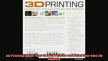 READ book  3D Printing Build Your Own 3D Printer and Print Your Own 3D Objects  DOWNLOAD ONLINE