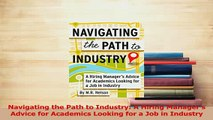 PDF  Navigating the Path to Industry A Hiring Managers Advice for Academics Looking for a Job Read Full Ebook