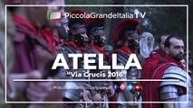 """Atella """"Via Crucis 2016"""" - Piccola Grande Italia"""