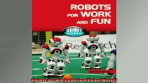 FREE DOWNLOAD  Robots for Work and Fun Robot World  BOOK ONLINE