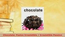 PDF  Chocolate Pasion Irresistible  Irresistible Passion Free Books