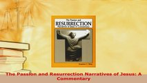 Download  The Passion and Resurrection Narratives of Jesus A Commentary  Read Online