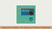 PDF  Treasures of Islam The Glories of Islamic Civilization PDF Book Free
